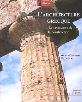 Hellmann, L'architecture grecque. T1, Les principes de la construction