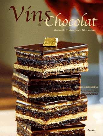 Vins et chocolat. Accords divins pour 60 recettes