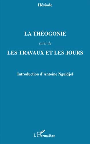 La Théogonie. Suivi de Les travaux et les jours