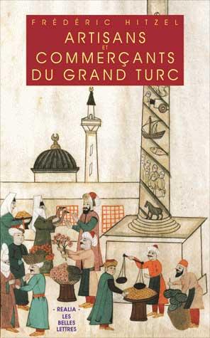 Artisans et commerçants du Grand Turc