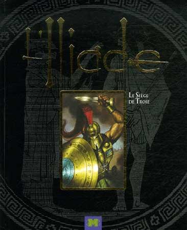 Homère, L'Iliade. Le Siège de Troie