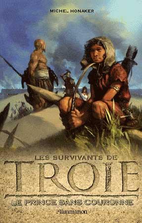 Les Survivants de Troie 1. Le prince sans couronne