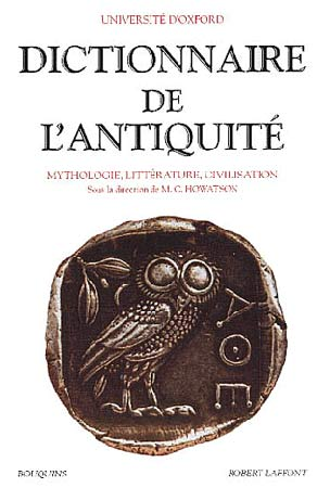 Dictionnaire de l'Antiquitι. Mythologie, littιrature, civilisation
