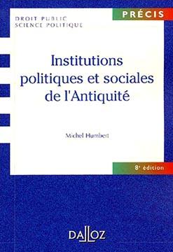 Humbert, Institutions politiques et sociales de l'Antiquité