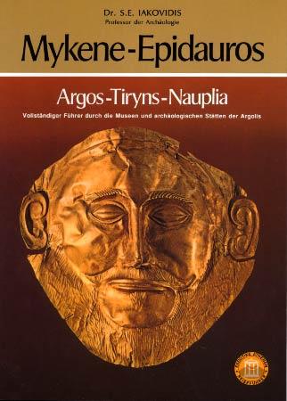 Iakovidis, Mykene - Epidauros - Argos - Tiryns - Nauplia