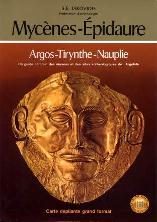 Iakovidis, Mycènes - Epidaure - Argos - Tirynthe - Nauplie