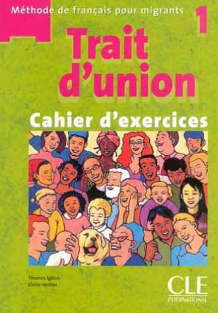 Trait d'union 1 (Cahier d'exercices)
