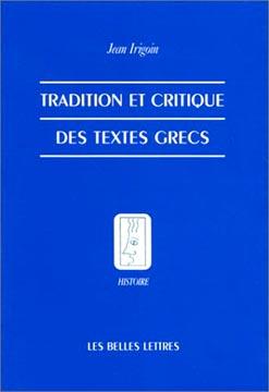 Irigoin, Tradition et critique des textes grecs
