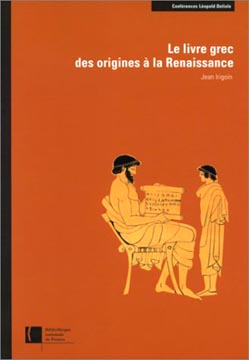 Le Livre grec des origines � la Renaissance