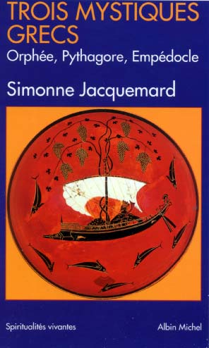 Jacquemard, Trois mystiques grecs : Orphée, Pythagore, Empédocle