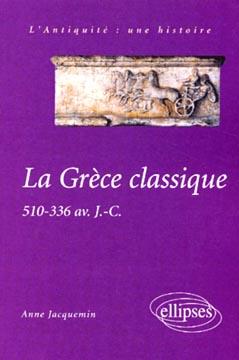 Jacquemin, La Grèce classique. 510-336 avant J.-C.