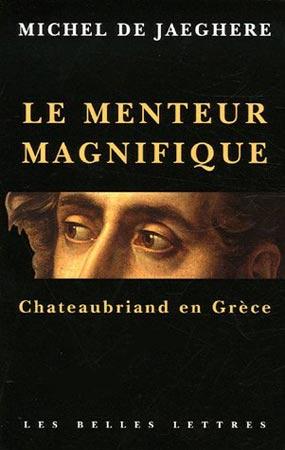 Le menteur magnifique. Chateaubriand en Grèce