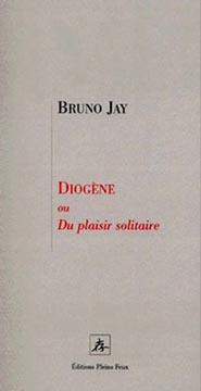 Jay, Diog�ne ou Du plaisir solitaire