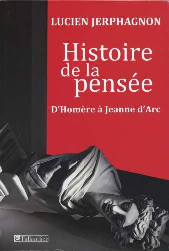 Histoire de la pensée d'Homère à Jeanne d'Arc
