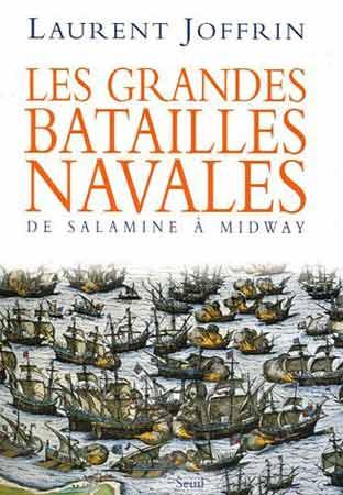 Les grandes batailles navales. De Salamine à Midway