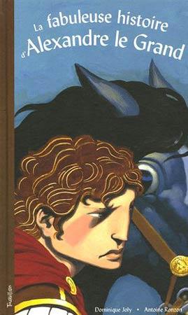 Joly, La fabuleuse histoire d'Alexandre le Grand
