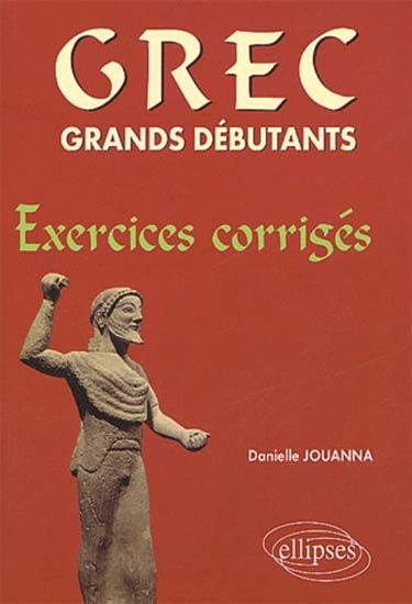 Grec grands débutants - Exercices corrigés