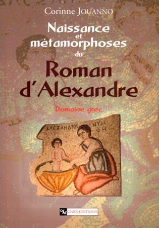 Jouanno, Naissance et métamorphoses du Roman d'Alexandre