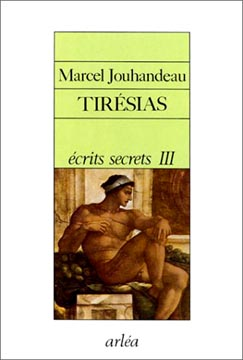 Tirésias, Écrits secrets III