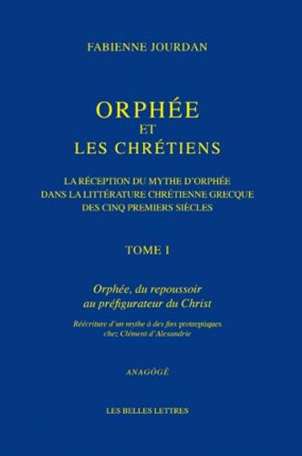 Orphιe et les Chrιtiens I. La rιception du mythe d'Orphιe dans la littιrature chrιtienne