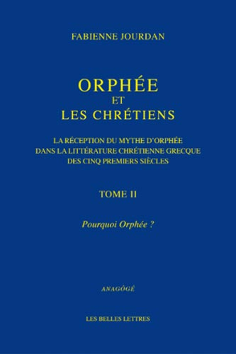 Orphe et les Chrtiens, II : Pourquoi Orphe ?