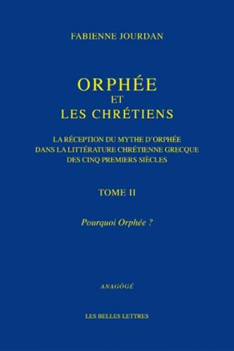 Orph�e et les Chr�tiens, II : Pourquoi Orph�e ?