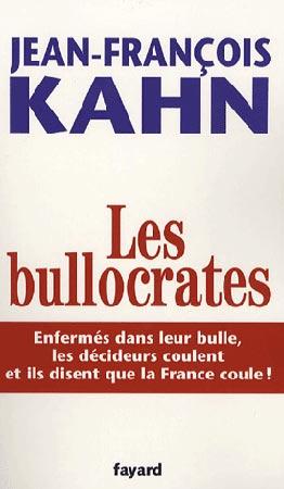 Kahn, Les bullocrates