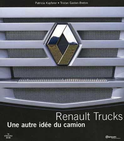 Renault Trucks: Une autre idée du camion