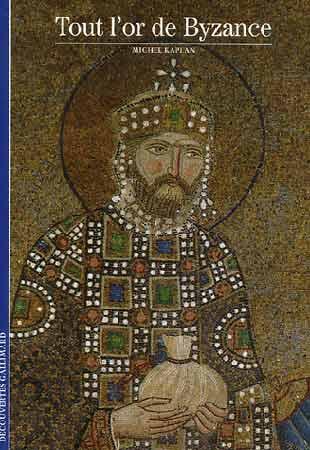 Kaplan, Tout l'or de Byzance