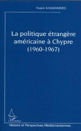 Kassianides, La politique étrangère américaine à Chypre