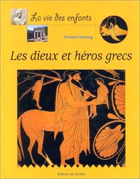 La Vie des enfants. Les Dieux et Héros grecs