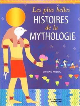 Koenig, Les plus belles histoires de la mythologie