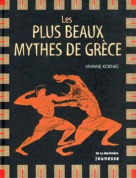 Koenig, Les plus beaux mythes de Grèce
