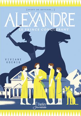 Alexandre, le prince conquérant