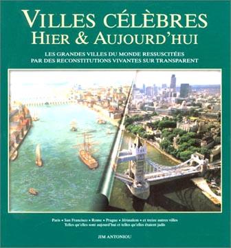 Villes célèbres, hier et aujourd'hui