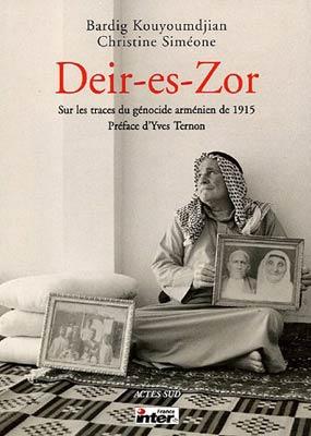 Deir-es-Zor. Sur les traces du génocide arménien de 1915