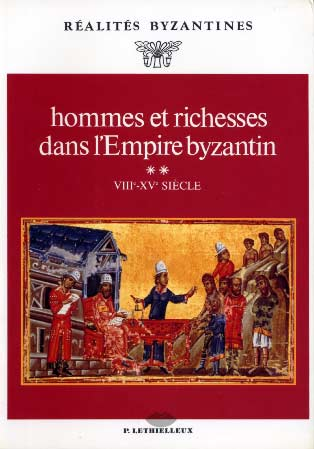 Hommes et richesses dans l'empire byzantin II