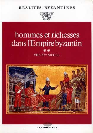 Hommes et richesses dans l'empire byzantin II