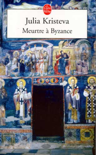 Kristeva, Meurtre à Byzance