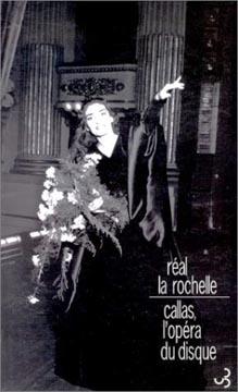 Rochelle Réal, Callas, l'opéra du disque