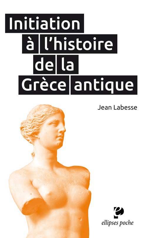 Initiation ΰ l'histoire de la Grθce antique