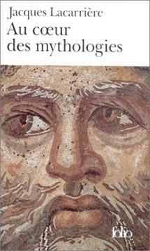 Lacarrière, Au coeur des mythologies
