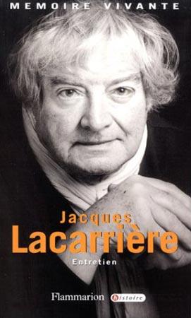 Jacques Lacarri�re : Entretien avec Jean Lebrun