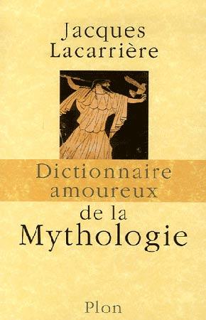 Dictionnaire amoureux de la mythologie