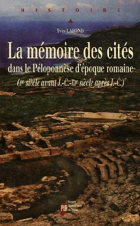 La mémoire des cités dans le Péloponnèse d'époque romaine. (IIe sicèle avant J.C.-IIIe sicècle après J.C.)