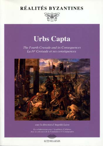 Urbs Capta. The 4th Crusade and its Consequences