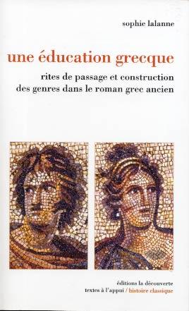 Lalanne, Une éducation grecque. Rites de passage et construction des genres dans le roman grec ancien