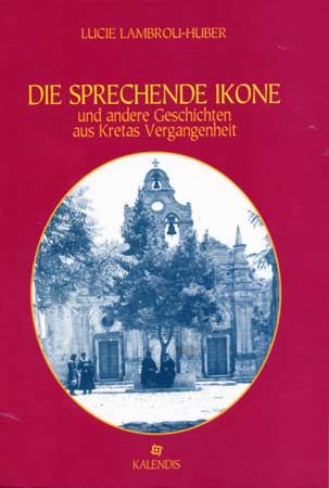 Die sprechende Ikone Und andere Geschichten aus Kretas Vergangenheit