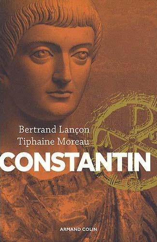 Constantin. Un Auguste chrétien
