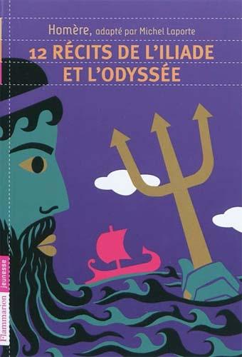 Laporte, 12 récits de l'Iliade et l'Odyssée